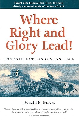 Image for Where Right and Glory Lead! The Battle of Lundy's Lane, 1814