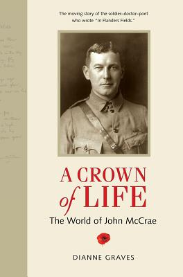 Image for A Crown of Life: The World of John McCrae