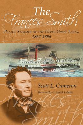 Image for The Frances Smith: Palace Steamer of the Upper Great Lakes, 1867-1896