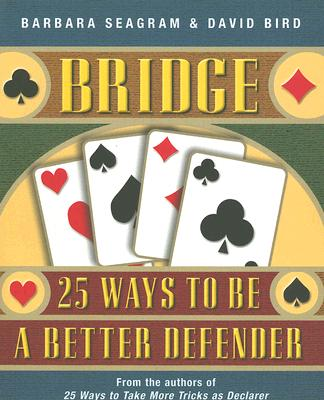 Image for Bridge: 25 Ways to Be a Better Defender