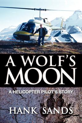 Image for A Wolf's Moon: A Helicopter Pilot's Story