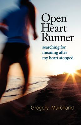 Image for Open Heart Runner: searching for meaning after my heart stopped