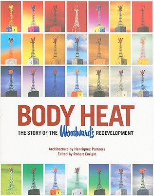 Image for Body Heat: The Story of the Woodward's Redevelopment