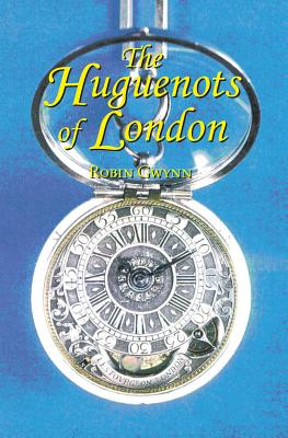 The Huguenots of London, Gwynn, Robin