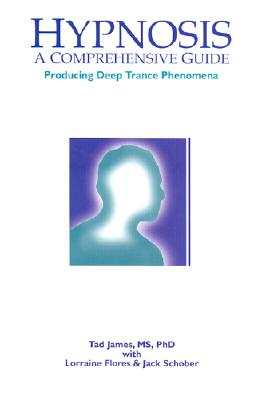 Image for Hypnosis: A Comprehensive Guide - Producing Deep Trance Phenomena
