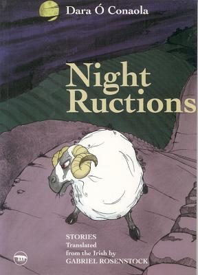 Night Ructions: Selected Short Stories, Dara O Conaola