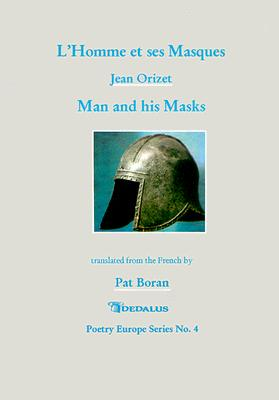 Man and His Masks (Poetry Europe Series), Orizet, Jean