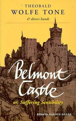 Image for Belmont Castle Or Suffering Sensibility Theobold Wolfe Tone & Divers Hands