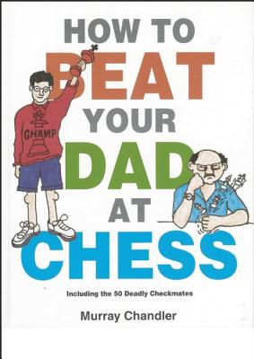 Image for How to Beat Your Dad at Chess (Gambit Chess)