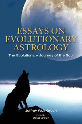 Image for Essays on Evolutionary Astrology: The Evolutionary Journey of the Soul