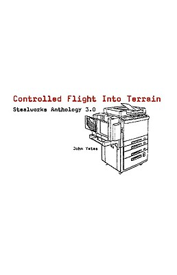Image for Controlled Flight Into Terrain: Stealworks Anthology 3.0