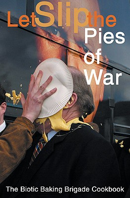 Image for Pie Any Means Necessary: The Biotic Baking Brigade