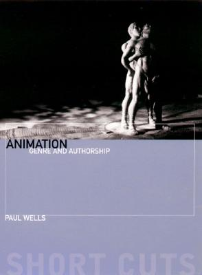 Animation – Genre and Authorship (Short Cuts), Wells, Paul