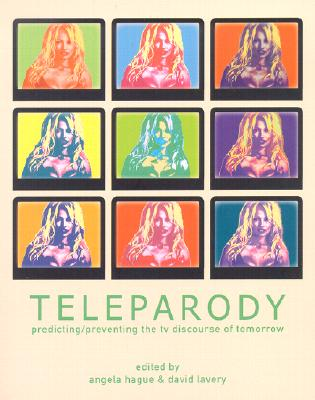 Image for Teleparody- Predicting/Preventing the TV Discourse of Tomorrow