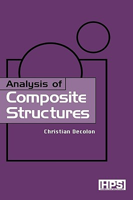 Analysis of Composite Structures (Kogan Page Science Paper Edition), Decolon, Christian