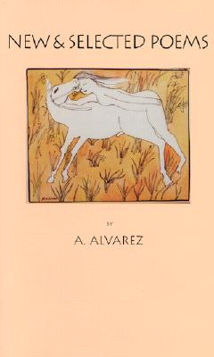 New & Selected Poems, A. Alvarez