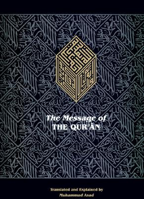 Image for Message of the Qur'an: The full account of the revealed Arabic text accompanied