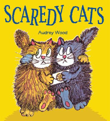 Scaredy Cats (Child's Play Library), Wood, Audrey