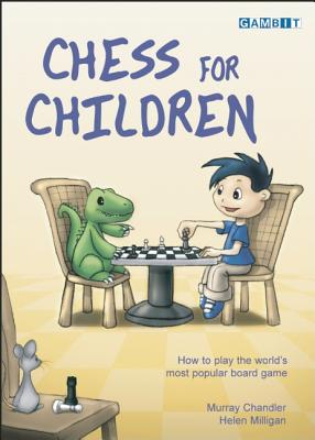 Image for Chess for Children:  How to Play the World's Most Popular Board Game