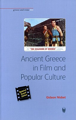 Image for Ancient Greece in Film and Popular Culture (Revised second edition) (Bristol Phoenix Press - Greece and Rome Live)