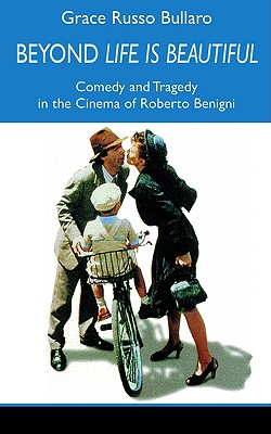 Beyond 'Life Is Beautiful': Comedy and Tragedy in the Cinema of Roberto Benigni (Transference S)