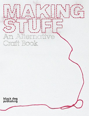 Image for Making Stuff: An Alternative Craft Book