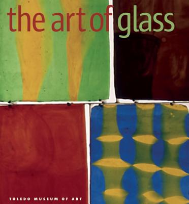 The Art of Glass : The Toledo Museum of Art, Page, Jutta-Annette