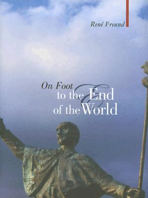 Image for On Foot to the End of the World (Armchair Traveller)