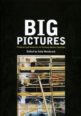 Image for Big Pictures: Problems and Solutions for Treating Outsize Paintings