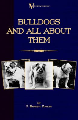 Image for Bulldogs and All About Them (A Vintage Dog Books Breed Classic - Bulldog / French Bulldog)