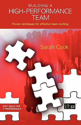 Building a High-Performance Team (Soft Skills for It Professionals), Sarah Cook