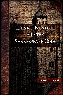 Henry Neville and the Shakespeare Code, James, Brenda