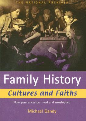Image for Family History Cultures and Faiths: ..How your ancestors lived and worshipped
