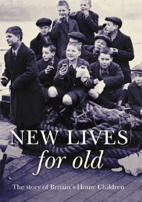 New Lives for Old: The Story of Britain's Child Migrants, KEESHAW, Roger; SACKS, Janet