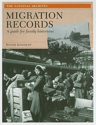 Image for Migration Records: A Guide for Family Historians [United Kingdom]