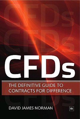 Cfds: The Definitive Guide to Contracts for Difference, Norman, David James
