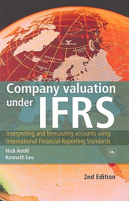Image for Company valuation under IFRS: Interpreting and forecasting accounts using International Financial Reporting Standards