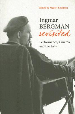 Image for Ingmar Bergman Revisited: Performance, Cinema, and the Arts