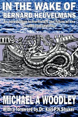 In the Wake of Bernard Heuvelmans, Woodley, Michael A.