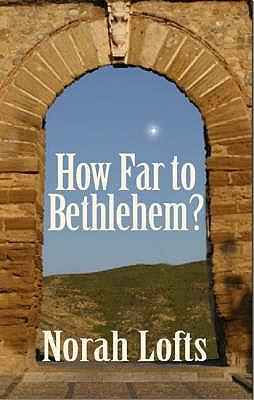 How Far to Bethlehem?, Norah Lofts