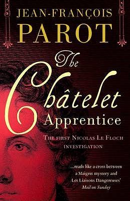 The Châtelet Apprentice (A Nicolas Le Floch Investigation), Parot, Jean-François