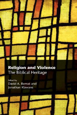 Religion and Violence: The Biblical Heritage (Recent Research in Biblical Studies)