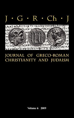 Journal of Greco-Roman Christianity and Judaism 6 (2009)