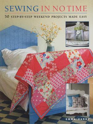 Image for Sewing in No Time: 50 Step-by-step Weekend Projects Made Easy