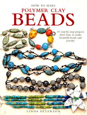 Image for HOW TO MAKE POLYMER CLAY BEADS
