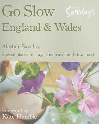 Go Slow England & Wales, Sawday, Alastair