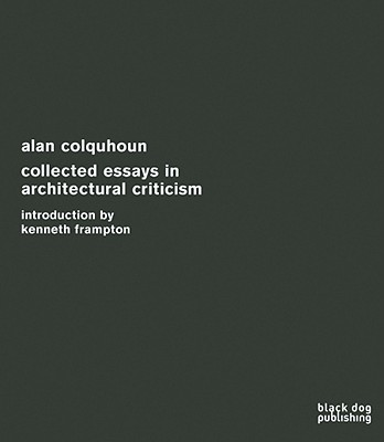 Image for Collected Essays in Architectural Criticism: Alan Colquhoun