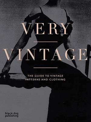 Image for Very Vintage: The Guide to Vintage Patterns and Clothing
