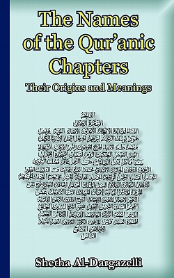 The Names of the Qur'anic Chapters: Their Origins and Meanings, Al-Dargazelli, Shetha