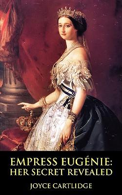 Image for Empress Eugenie: Her Secret Revealed